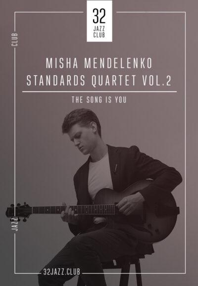Misha Mendelenko Standards Quartet Vol.2 - The Song Is You